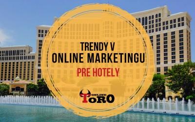 Trendy v online marketingu pre hotely